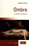 Isabelle Nail - Ombre - Le mal fait aux femmes.