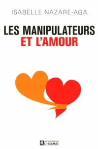 Isabelle Nazare-Aga - Les manipulateurs et l'amour.