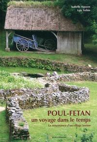 Isabelle Nguyen et Loïc Tréhin - Poul-Fetan, un voyage dans le temps - La renaissance d'un village breton.