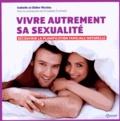 Isabelle Nicolas et Didier Nicolas - Vivre autrement sa sexualité - Découvrir la planification familiale naturelle.