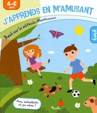 Isabelle Nicolle - J'apprends en m'amusant Eveil - Basé sur la méthode Montessori, 4-6 ans, avec autocollants et jeu mémo !.