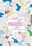 Isabelle Nicolle - Mon cahier de coloriages magiques...très magiques ! - Licornes et autres créatures merveilleuses.