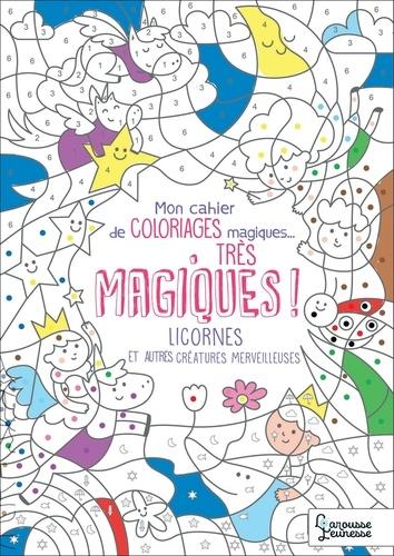 Coloriage Magique Licorne Ce1.Mon Cahier De Coloriages Magiques Tres Magiques Licornes Et Autres Creatures Merveilleuses Grand Format