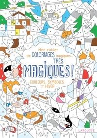 Isabelle Nicolle - Mon cahier de coloriages magiques... très magiques ! - Couleurs, symboles et hiver.