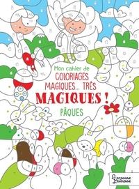 Isabelle Nicolle - Mon cahier de coloriages magiques... Très magiques ! - Pâques.