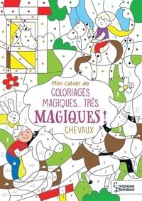 Isabelle Nicolle - Mon cahier de coloriages magiques... très magiques ! CHEVAUX.
