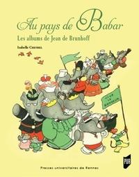 Isabelle Nières-Chevrel - Au pays de Babar - Les albums de Jean de Brunhoff.
