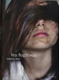 Isabelle Nori - Les fugitives.