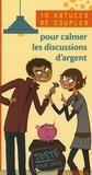 Isabelle O'Neill - 10 Astuces de couples pour calmer les discussions d'argent.