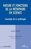 Isabelle Oliveira - Nature et fonctions de la métaphore en science - L'exemple de la cardiologie.