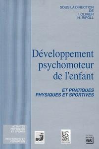 Isabelle Olivier et Hubert Ripoll - Développement psychomoteur de l'enfant et pratiques physiques et sportives.
