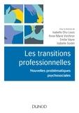 Isabelle Olry-Louis et Anne-Marie Vonthron - Les transitions professionnelles - Nouvelles problématiques psychosociales.