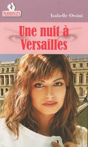 Isabelle Orsini - Une nuit à Versailles.
