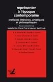Isabelle Ost et Pierre Piret - Représenter à l'époque contemporaine - Pratiques littéraires, artistiques et philosophiques.