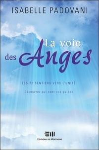 La Voie des Anges. Les 72 sentiers vers la Lumière - Isabelle Padovani |