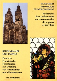 Monuments historiques et environnement- Recherches franco-allemandes sur la conservation de la pierre et du vitrail 1988-1996 - Isabelle Pallot-Frossard |