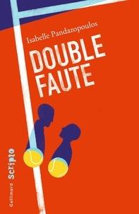 Isabelle Pandazopoulos - Double faute.