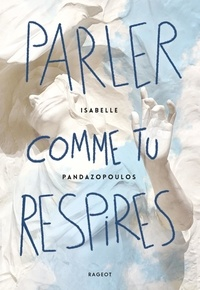 Isabelle Pandazopoulos - Parler comme tu respires.