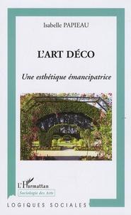 Isabelle Papieau - L'art déco - Une esthétique émancipatrice.