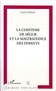Isabelle Papieau - La comtesse de Ségur et la maltraitance des enfants.