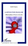 Isabelle Papieau - La Révolution française - Métamorphoses à l'écran et à la scène.