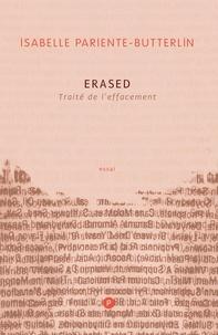 Isabelle Pariente-Butterlin - Erased - Traité de l'effacement.