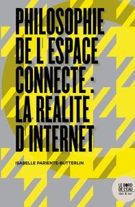 Isabelle Pariente-Butterlin - Philosophie de l'espace connecté : la réalité d'internet.