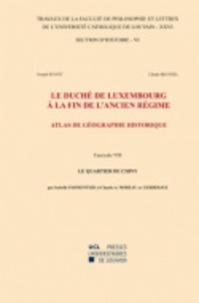 Isabelle Parmentier et Claude de Moreau de Gerbehaye - Le duché de Luxembourg à la fin de l'Ancien Régime, Atlas de géographie historique - Fascicule 8, Le quartier de Chiny.