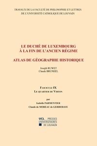 Isabelle Parmentier et C de Moreau de Gerbehaye - Le Duché de Luxembourg à la fin de l'Ancien Régime, Atlas géographique historique - Fascicule 9, Le Quartier de Virton.