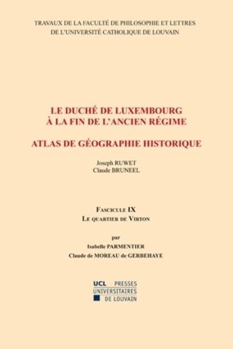 Le Duché de Luxembourg à la fin de l'Ancien Régime, Atlas géographique historique. Fascicule 9, Le Quartier de Virton