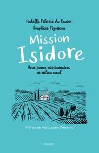 Isabelle Pelissié du Rausas et Dauphine Piganeau - Mission Isidore - Deux jeunes missionnaires en milieu rural.