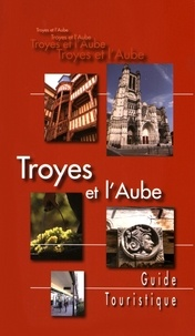 Isabelle Peltier - Troyes et l'Aube - Guide touristique.
