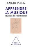 Isabelle Peretz - Apprendre la musique - Nouvelles des neurosciences.