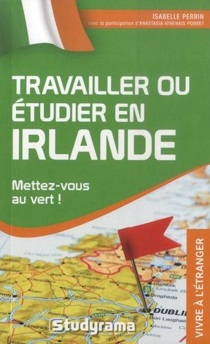 Travailler ou étudier en Irlande. Mettez-vous au vert !