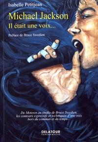 Pdf livres gratuits à télécharger Michael Jackson : il était une voix... 9782752103314 (Litterature Francaise) RTF par Isabelle Petitjean