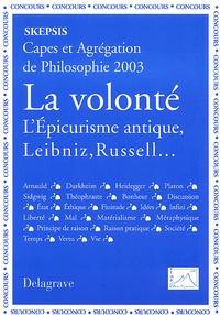 Isabelle Pietri et  Collectif - La volonté. - L'épicurisme antique, Leibniz, Russell....