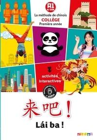 Isabelle Pillet et Claude Lamouroux - Lai ba ! - La méthode de chinois collège première année.