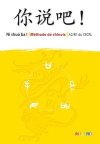Isabelle Pillet et Arnaud Arslangul - Ni shuo ba ! - Manuel - version téléchargeable epub - Méthode de chinois A2-B1.