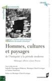 Isabelle Pimouguet-Pédarros et Monique Clavel-Lévêque - Hommes, cultures et paysages de l'Antiquité à la période moderne.
