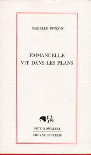 Isabelle Pinçon - Emmanuelle vit dans les plans.