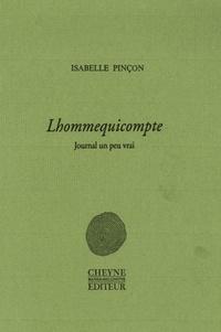 Isabelle Pinçon - Lhommequicompte - Journal un peu vrai.