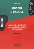 Isabelle Pinna - Giochi e parole Niveau 1 - Apprendre et réviser le vocabulaire italien en s'amusant.