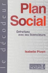 Isabelle Pivert - Plan social - Entretiens avec des licencieurs.