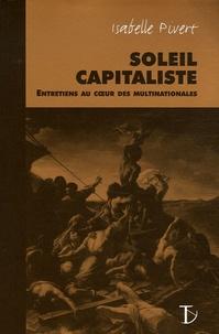 Isabelle Pivert - Soleil capitaliste - Entretiens au coeur des multinationales.