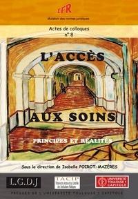 Isabelle Poirot-Mazères - L'accès aux soins - Principes et réalités.