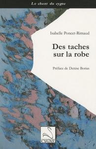 Isabelle Poncet-Rimaud - Des taches sur la robe.