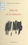 Isabelle Poncet-Rimaud - Marche en la demeure.