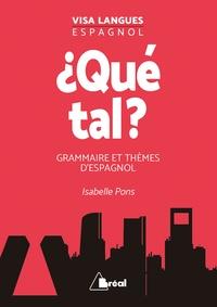 Isabelle Pons - ¿ Qué tal ? - Grammaire et thèmes d'espagnol.