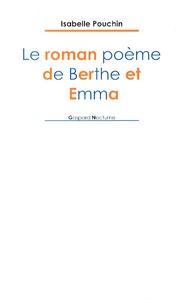 Isabelle Pouchin - Le roman poème de Berthe et Emma.