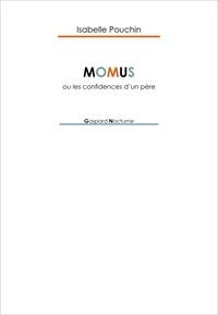 Isabelle Pouchin - Momus ou les confidences d'un père.